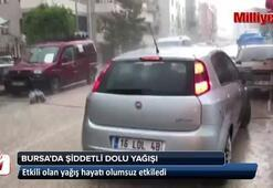 Bursada şiddetli dolu yağışı