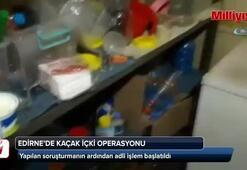 Edirne'de kaçak içki operasyonu düzenlendi