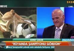Ahmet Çakar: Rüyamda şampiyonu gördüm. Fenerbahçe.