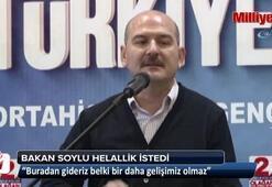 İçişleri Bakanı Süleyman Soylu, helallik istedi
