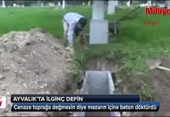 Cenaze toprağa değmesin diye beton döktürdü