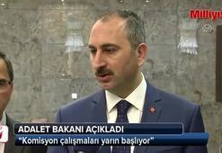 Adelet Bakanı açıkladı Komisyon çalışmalara yarın başlıyor...