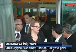 ABD Dışişleri Bakanı Tillerson Türkiyeye geldi