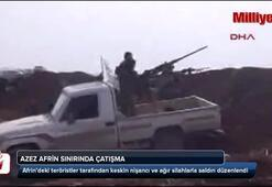 Azez Afrin sınırında çatışma