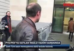 PYD/PKKya katılan İngiliz hakim karşısında