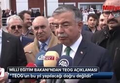 Milli Eğitim Bakanı İsmet Yılmazdan TEOG açıklaması