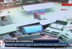 Üsküdardaki banka soygunu kamerada