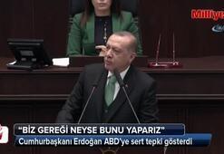 Erdoğan ABDye sert tepki gösterdi