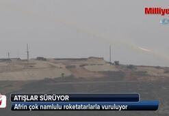 Afrin çok namlulu roket atarlarla vuruluyor