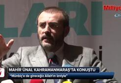 AK Parti Sözcüsü Ünal: Münbiçe de gireceğiz Allahın izniyle