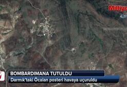 İşte bombalanan Darmık Dağındaki Abdullah Öcalan posteri