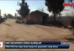 PKK/YPG her köye tünel kazıp her geçenden vergi almış