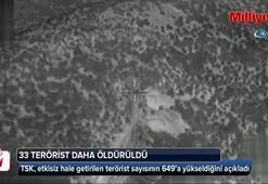 33 terörist daha: Toplam sayı 649'a çıktı