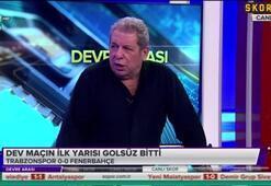 Erman Toroğlu: Onu atamayacaksan Fenerbahçede oynamayacaksın