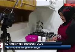 Ev hanımıyken Youtuber oldu