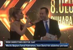 Meclis Başkanı İsmail Kahraman, İrem Dericinin sölerine çok kızdı