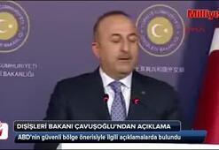 Mevlüt Çavuşoğlu, ABDnin güvenli bölge önerisiyle ilgili açıklama yaptı