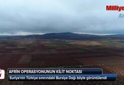 Harekatın kilit noktası olan Bursiye Dağı böyle görüntülendi