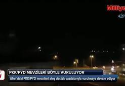 Afrin'deki PKK/PYD mevzileri böyle vuruluyor
