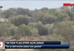 TSKdan flaş Afrin açıklaması: En az 260 terörist öldürüldü