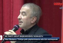 AK Parti Grup Başkanvekili Naci Bostancı konuştu