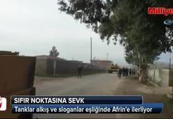 Tanklar alkış ve sloganlar eşliğinde Afrine ilerliyor