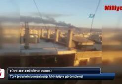 Türk jetleri böyle vurdu