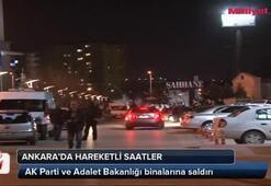 AK Parti ve Adalet Bakanlığı binalarına saldırı