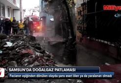 Samsun'da doğalgaz patladı