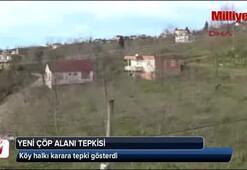 Doğu Karadenizde yeni çöp alanı tepkisi