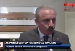 Ak Partili Şentop: Türkiye, ABDnin tutumunu BMye taşıyabilir