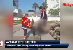 İzmirdeki sahil kirliliği vatandaşı isyan ettirdi