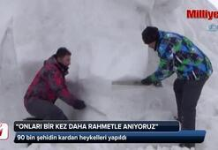 90 bin şehidin kardan heykelleri yapıldı