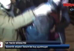 Taksim'de kadınları taciz ettiği iddia edilen bir kişi gözaltına alındı.