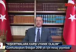 Cumhurbaşkanı Erdoğan 2018 yılı için mesaj yayımladı