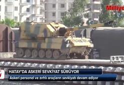 Hatay'da sınıra askeri sevkiyat devam ediyor