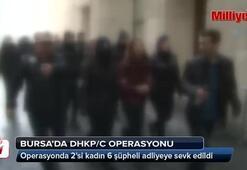 Bursada DHKP/C operasyonu
