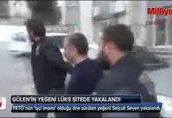 Gülenin işçi imamı yeğeni, lüks sitede yakalandı