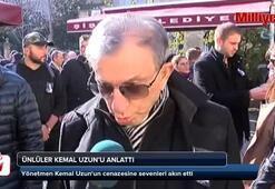 Ünlüler Kemal Uzunu anlattı