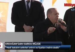 Cumhurbaşkanı Erdoğan Karsa müjde verdi
