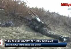 TSK: Bir haftada 100 terörist etkisiz hale getirildi