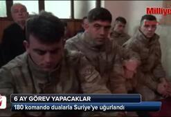 180 komando dualarla Suriyeye uğurlandı