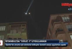 İstanbul'da helikopter destekli Oğuz -1 uygulaması