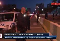 Antalyada adliye çıkışında silahlı yaralama