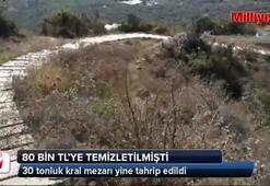 30 tonluk kral mezarı yine tahrip edildi