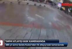 385 yıl sonra Galata Kulesinden ilk atlayış kask kamerasında
