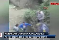 Kaçak defineciler kazdıkları çukurda yakalandı