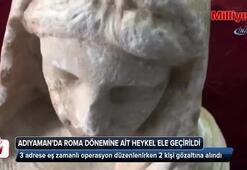 Adıyamanda Roma dönemine ait heykel ele geçirildi