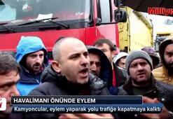 Havalimanı inşaatı önünde kamyoncular eylem yaptı