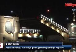 Galata Köprüsü gemi geçişi için trafiğe kapatıldı
